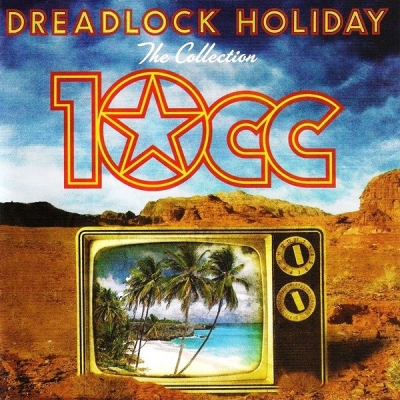 10cc ‎– Dreadlock Holiday (The Collection)