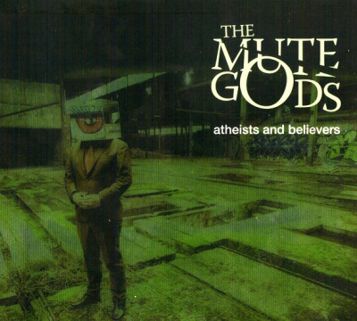 The Mute Gods ‎– Atheists And Believers (Упаковка Digipack)