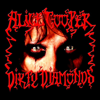 Alice Cooper – Dirty Diamonds (Limited Edition)