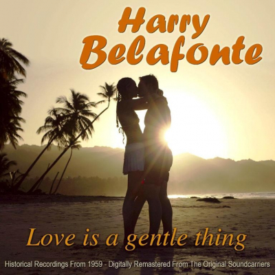 Harry Belafonte ‎– Love Is A Gentle Thing