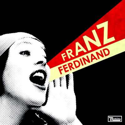 Franz Ferdinand ‎– You Could Have It So Much Better
