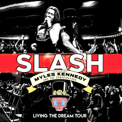 Slash featuring Myles Kennedy and The Conspirators ‎– Living The Dream Tour