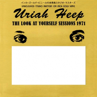 Uriah Heep ‎– The Look At Yourself Sessions 1970