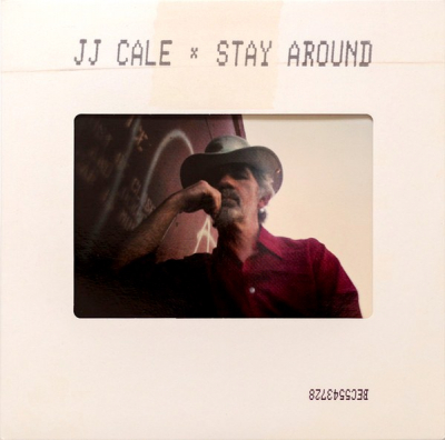 JJ Cale ‎– Stay Around