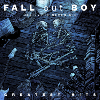 Fall Out Boy ‎– Believers Never Die - Greatest Hits