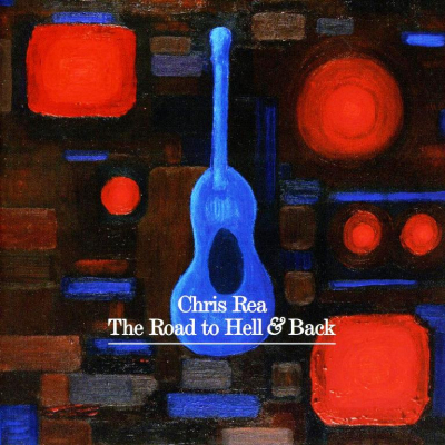 Chris Rea ‎– The Road To Hell & Back
