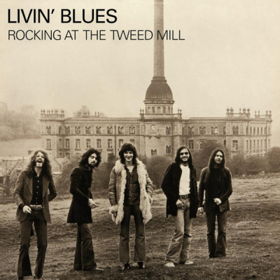 Livin' Blues ‎– Rocking At The Tweed Mill