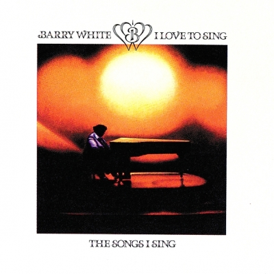 Barry White ‎– I Love To Sing The Songs I Sing