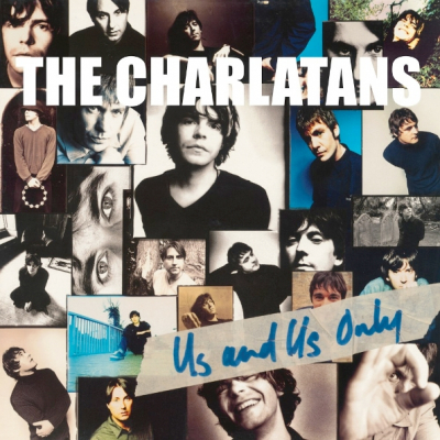 The Charlatans ‎– Us And Us Only