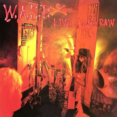 W.A.S.P. ‎– Live... In The Raw (2xLP)