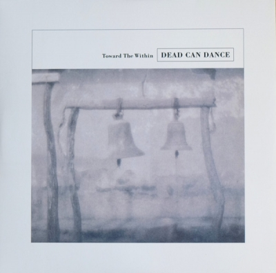 Dead Can Dance ‎– Toward The Within (2xLP)