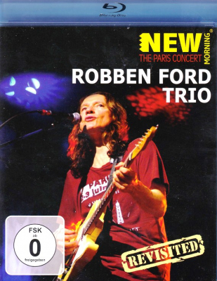 Robben Ford Trio - New Morning - The Paris Concert (Revisited) (Blu-Ray)