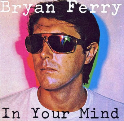 Bryan Ferry ‎– In Your Mind