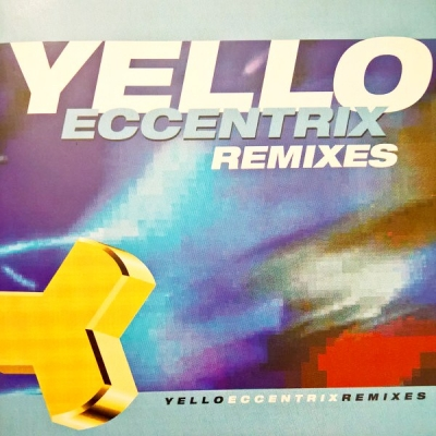 Yello ‎– Eccentrix Remixes