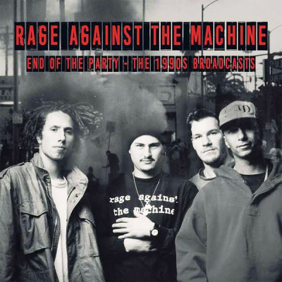 Rage Against The Machine ‎– End Of The Party - The 1990s Broadcasts (2xLP)