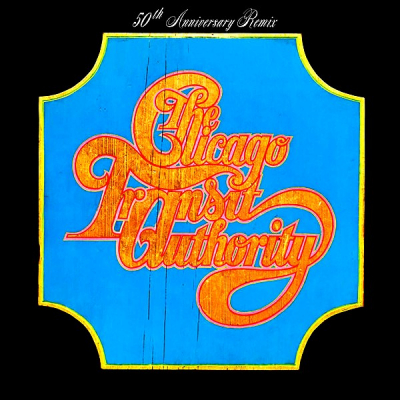 Chicago – Chicago Transit Authority (50th Anniversary Remix)