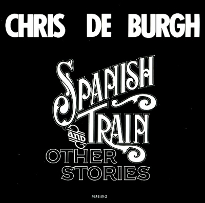 Chris de Burgh ‎– Spanish Train And Other Stories