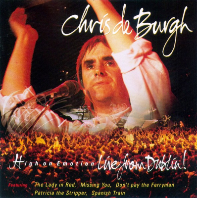 Chris de Burgh ‎– High On Emotion - Live From Dublin!