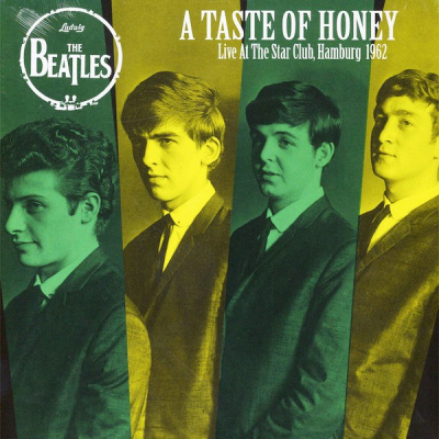 The Beatles ‎– A Taste Of Honey - Live At The Star Club, Hamburg 1962