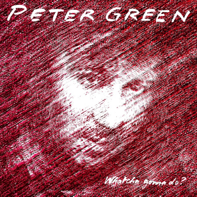 Peter Green – Whatcha Gonna Do? (Limited Edition, Numbered, Reissue, Purple & Red Mixed, 180 gram)