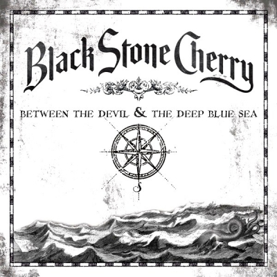 Black Stone Cherry ‎– Between The Devil & The Deep Blue Sea