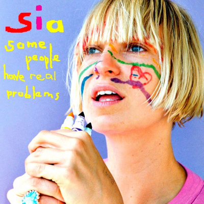 Sia ‎– Some People Have Real Problems