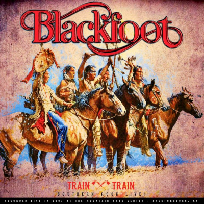 Blackfoot ‎– Train Train - Southern Rock Live!