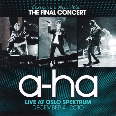 A-Ha ‎– Ending On A High Note - The Final Concert (Live At Oslo Spektrum December 4th, 2010)