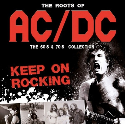 AC/DC ‎– The Roots Of Ac/Dc - The 60's & 70's Collection - Keep On Rocking