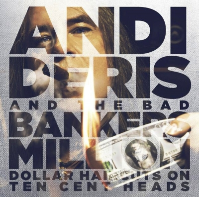 Andi Deris And The Bad Bankers ‎– Million Dollar Haircuts On Ten Cent Heads