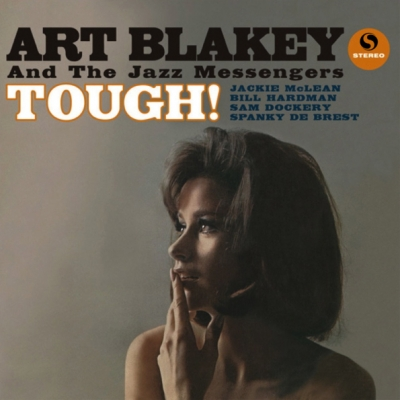 Art Blakey And The Jazz Messengers ‎– Tough!