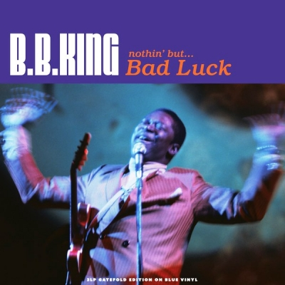 B.B. King ‎– Nothin' But... Bad Luck (3xLP)