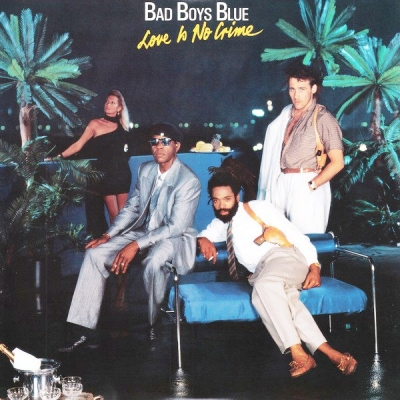 Bad Boys Blue ‎– Love Is No Crime