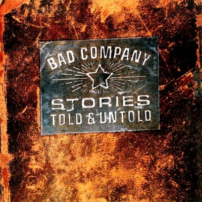 Bad Company – Stories Told & Untold