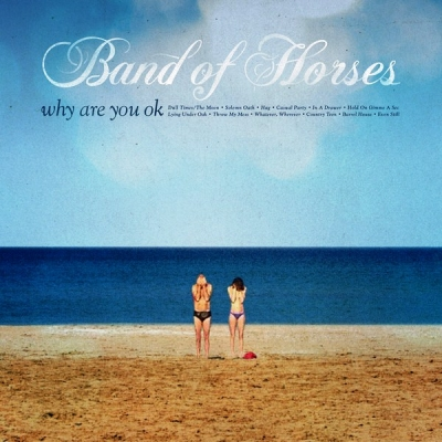 Band Of Horses ‎– Why Are You Ok
