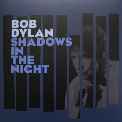 Bob Dylan ‎– Shadows In The Night (LP, CD)