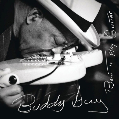 Buddy Guy ‎– Born To Play Guitar
