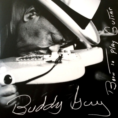Buddy Guy ‎– Born To Play Guitar (2xLP)