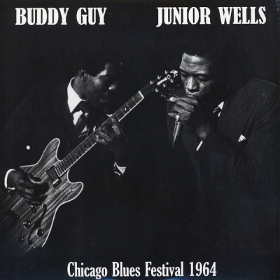 Buddy Guy & Junior Wells ‎– Chicago Blues Festival 1964