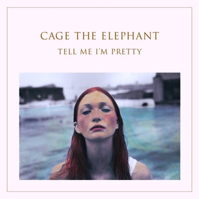 Cage The Elephant ‎– Tell Me I'm Pretty