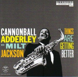 cannonball-adderley-with-milt-jackson-‎–-things-are-getting-better