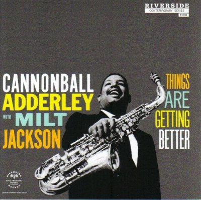 Cannonball Adderley With Milt Jackson ‎– Things Are Getting Better