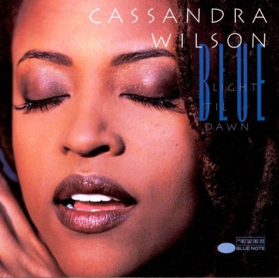 Cassandra Wilson ‎– Blue Light 'Til Dawn