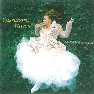 Cassandra Wilson ‎– Closer To You: The Pop Side