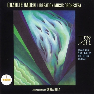 Charlie Haden, Liberation Music Orchestra ‎– Time/Life (Song For The Whales And Other Beings)