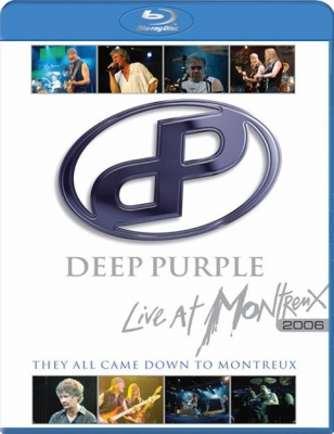 Deep Purple ‎– Live At Montreux 2006 - They All Came Down To Montreux