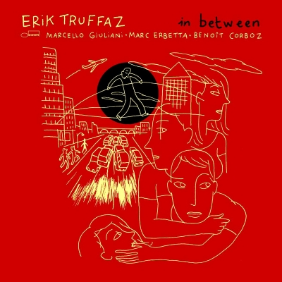 Erik Truffaz, Marcello Giuliani, Marc Erbetta, Benoît Corboz ‎– In Between (2xLP)