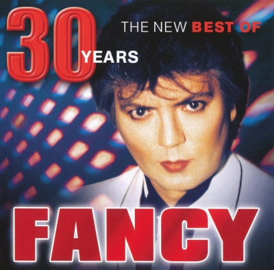 Fancy ‎– 30 Years. The New Best Of Fancy