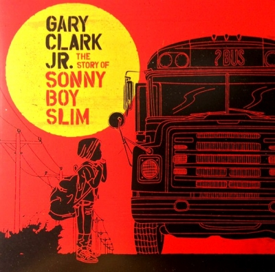 Gary Clark Jr. ‎– The Story Of Sonny Boy Slim