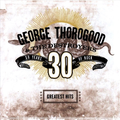 George Thorogood & The Destroyers ‎– Greatest Hits: 30 Years Of Rock (2xLP)